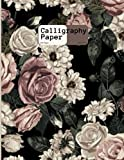 Calligraphy Paper: Blush Toned Rustic Flowers 200 Sheet Pages: Calligraphy Practice Paper And Workbook For Lettering Artist , Beginners