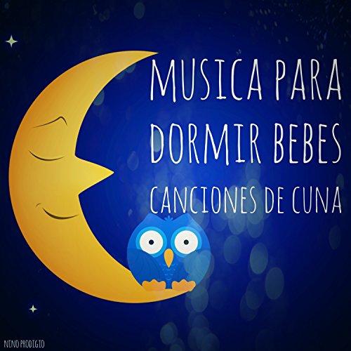 Música para Dormir Bebés Canciones de Cuna
