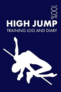 High Jump Training Log and Diary: Training Journal For High Jump - Notebook