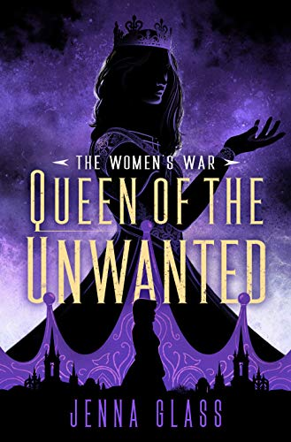 Queen of the Unwanted (The Women's War Book 2)