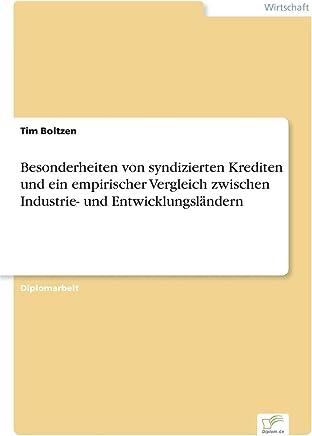 Besonderheiten von syndizierten Krediten und ein empirischer Vergleich zwischen Industrie- und Entwicklungsl�ndern