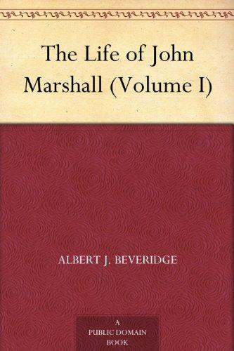 The Life of John Marshall (Volume I)