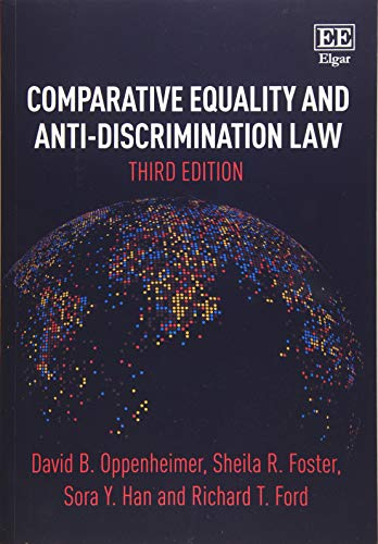 Compare Textbook Prices for Comparative Equality and Anti-discrimination Law 3 Edition ISBN 9781788979221 by David B. Oppenheimer,Sheila R. Foster,Sora Y. Han,Richard T. Ford