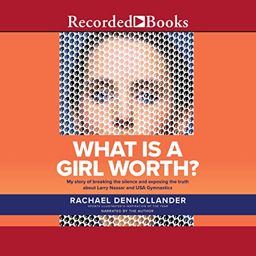 What Is a Girl Worth? Audiobook By Rachael Denhollander cover art
