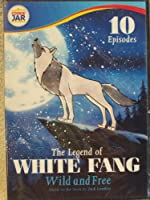 The Legend of White Fang: Wild and Free