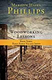Woodworking Lessons: Book Three Peace Ridge Village Series