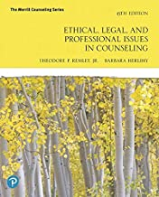 Ethical, Legal, and Professional Issues in Counseling (6th Edition) (The Merrill Counseling)