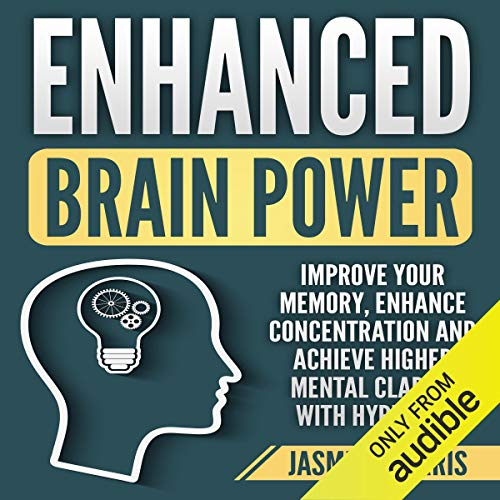 Enhanced Brain Power: Improve Your Memory, Enhance Concentration and Achieve Higher Mental Clarity with Hypnosis Titelbild
