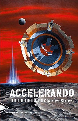 Accelerando (Incertain futur t. 1) (French Edition)