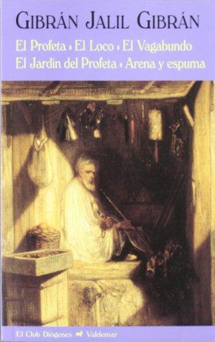 El profeta & El loco & El vagabundo & El jardín del profeta & Arena y espuma (El Club Diógenes)