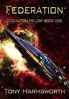FEDERATION: Federation Trilogy Book One by [Tony Harmsworth]