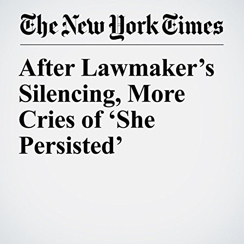 After Lawmaker's Silencing, More Cries of 'She Persisted' copertina