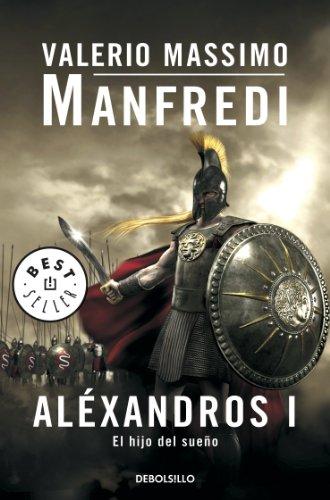 Aléxandros I: El hijo del sueño (Spanish Edition)