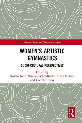 Women's Artistic Gymnastics: Socio-cultural Perspectives (Women, Sport and Physical Activity) (English Edition)