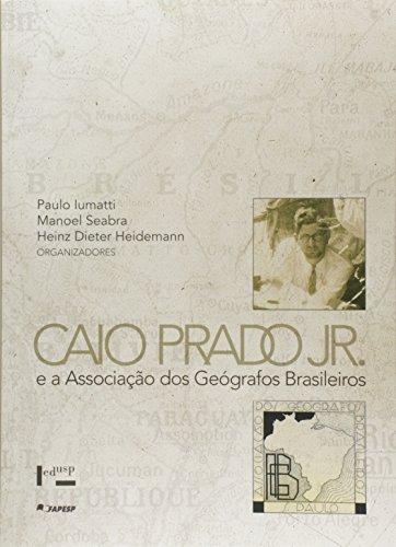 Caio Prado Junior e a Associação dos Geógrafos Brasileiros