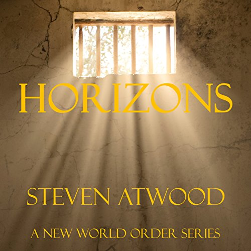 Horizons     A New World Order Series, the Rise Book 1              By:                                                                                                                                 Steven Atwood                               Narrated by:                                                                                                                                 Sarah Zimmerman                      Length: 1 hr and 34 mins     1 rating     Overall 5.0