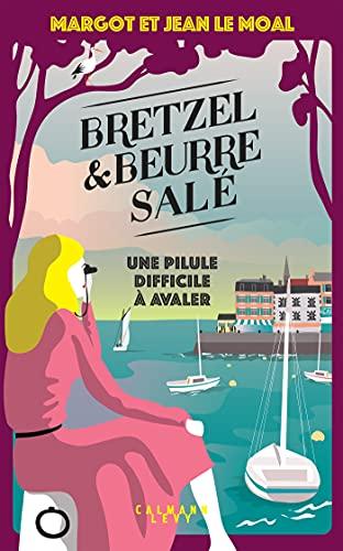 Bretzel & beurre salé - Tome 2 : Une pilule difficile à avaler