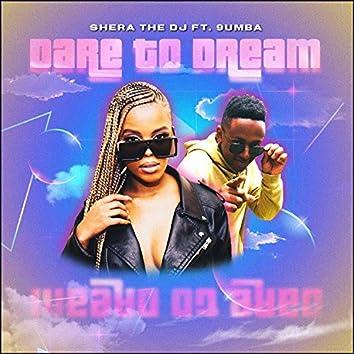 Dare To Dream (feat. 9umba)