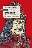 Dracula - De l'empaleur Vlad III à l'empereur des vampires