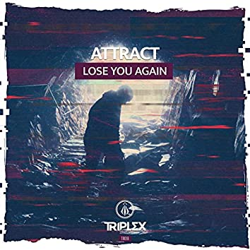 Lose You Again (Radio Edit)