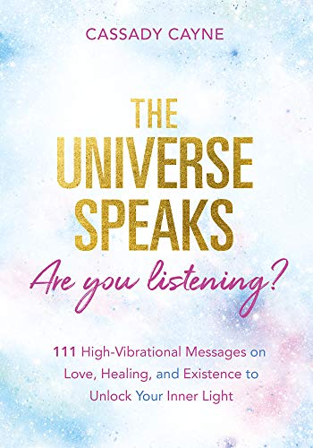 The Universe Speaks, Are You Listening?: 111 High-Vibrational Oracle Messages on Love, Healing, and