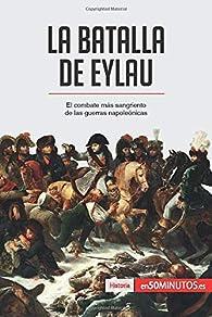 La batalla de Eylau: El combate más sangriento de las guerras napoleónicas par . 50Minutos