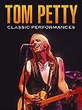 Tom Petty - Classic Performances