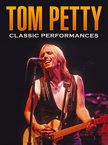 Tom Petty  Classic Performances