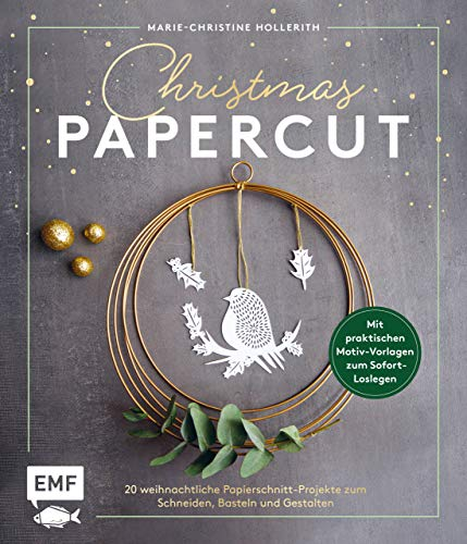 Christmas Papercut – Weihnachtliche Papierschnitt-Projekte zum Schneiden, Basteln und Gestalten: Mit 24 praktischen Motiv-Vorlagen zum Sofort-Loslegen