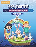 Spy Easter Coloring Book For Kids: Volume #1 I Spy Easter Best Gift For All Ages For Toddlers,Children,Boys and Girls, Celebrate with Fun Family 2020
