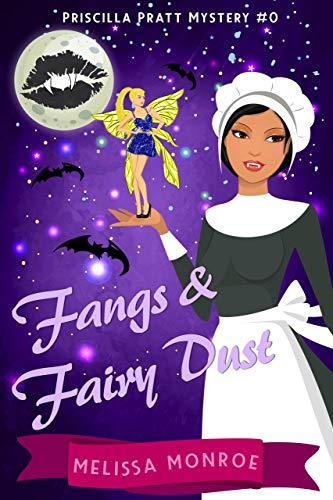 Fangs & Fairy Dust (Paranormal Cozy Mystery Novella Prequel) (Priscill