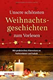 Unsere schönsten Weihnachtsgeschichten zum Vorlesen: Mit praktischen...