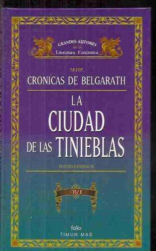 La Ciudad De Las Tinieblas (Cronicas De Belgarath Vol I)