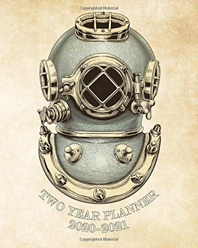 2020-2021 Two Year Planner: Vintage Diver Helmet Bell Steampunk Monthly 2020-2021 Planner Organizer. Perfect Two Year Motivational Agenda Schedule ... for Divers! (Vintage Weekly Planner, Band 1)