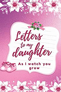Letters to My Daughter as I watch you grow.: Writing Journal: blank lined journal. Write memories for your little love for...