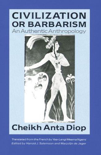Qytetërimi ose Barbarizmi: Një Antropologji Autentike (Edicioni në anglisht)