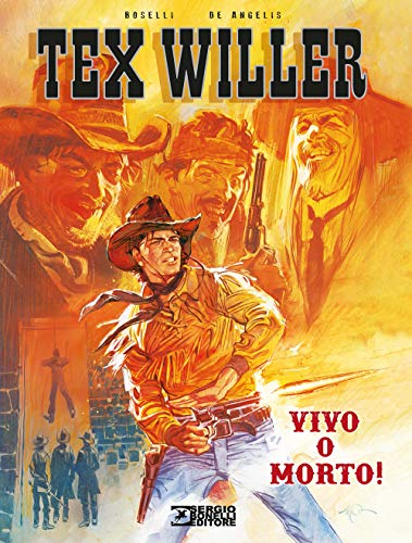 Vivo o morto! Tex Willer