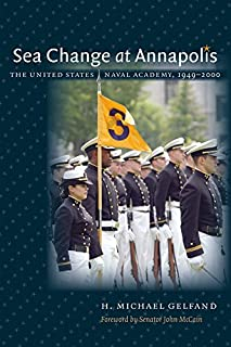 Sea Change at Annapolis: The United States Naval Academy, 1949-2000