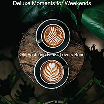 Deluxe Moments for Weekends