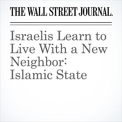 Israelis Learn to Live With a New Neighbor: Islamic State copertina