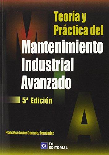 Teoria Y Practica Mantenimiento Industrial Avanzado (5ヲ Ed)