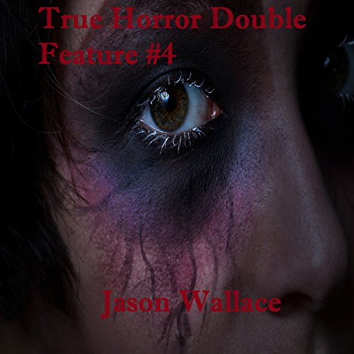 True Horror Double Feature 4 audiobook cover art
