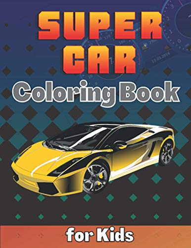 SuperCar Coloring Book for Kids: A Cool Collection of Luxury Cars For Kids Ages 8-12 With An Amazing Graphics for Hypercars Lovers