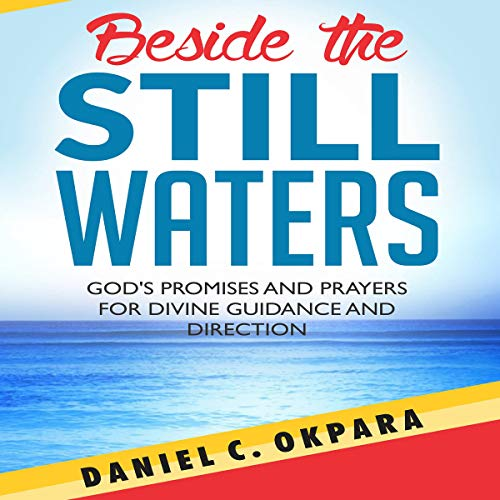 Beside the Still Waters: God's Promises and Prayers for Guidance and Direction | Learn to Know the Will of God & Make Right Decisions audiobook cover art