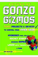 Return of Gonzo Gizmos: More Projects & Devices to Channel Your Inner Geek Kindle Edition