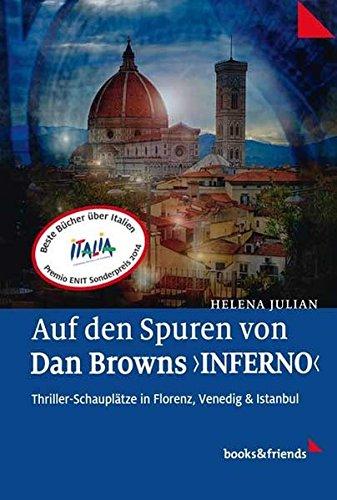 Auf den Spuren von Dan Browns 'Inferno': Thriller-Schauplätze in Florenz, Venedig und Istanbul