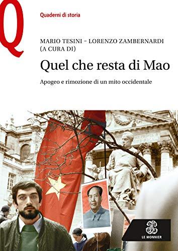QUEL CHE RESTA DI MAO - Edizione digitale: Apogeo e rimozione di un mito occidentale (Italian Edition)