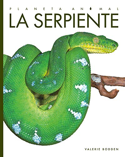 La Serpiente (Planeta animal/ Amazing Animals)