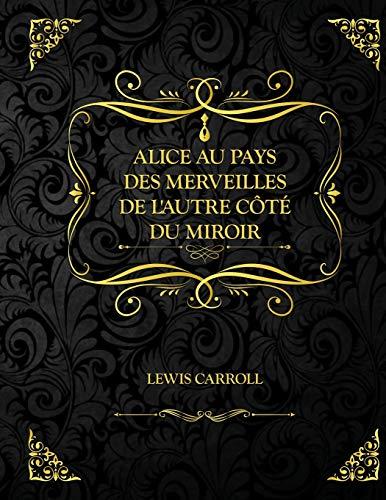 Alice au pays des merveilles - De l'autre côté du miroir: Edition Collector - Lewis Carroll