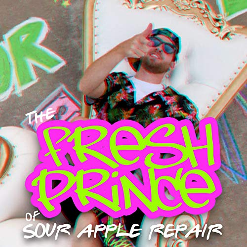The Fresh Prince of Sour Apple Repair
